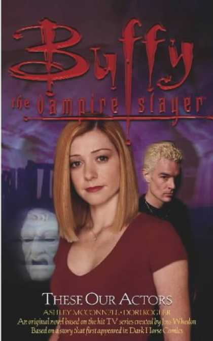 Buffy the Vampire Slayer Books - These Our Actors (Buffy the Vampire Slayer)