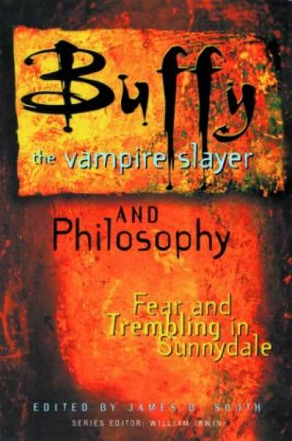 Buffy the Vampire Slayer Books - Buffy the Vampire Slayer and Philosophy: Fear and Trembling in Sunnydale (Popula