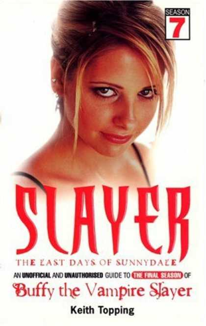 Buffy the Vampire Slayer Books - Slayer: The Last Days of Sunnydale (Buffy the Vampire Slayer)