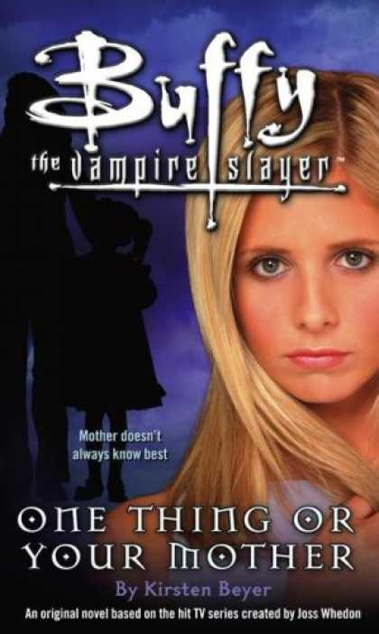 Buffy the Vampire Slayer Books - One Thing or Your Mother (Buffy the Vampire Slayer)
