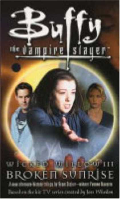 Buffy the Vampire Slayer Books - Wicked Willow III: Broken Sunrise (Buffy the Vampire Slayer) (Buffy the Vampire