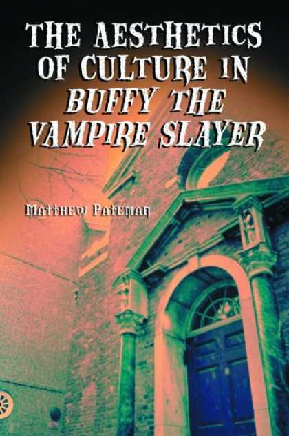 Buffy the Vampire Slayer Books - The Aesthetics of Culture in Buffy the Vampire Slayer