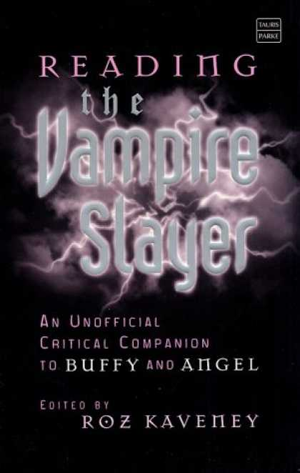 Buffy the Vampire Slayer Books - Reading the Vampire Slayer: The Unofficial Critical Companion to Buffy and Angel