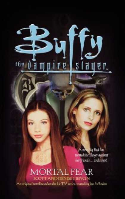 Buffy the Vampire Slayer Books - Mortal Fear (Buffy the Vampire Slayer)