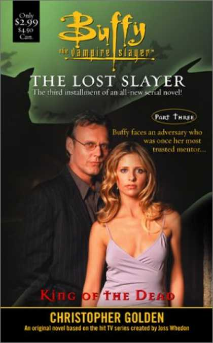 Buffy the Vampire Slayer Books - King of the Dead : The Lost Slayer Part 3 ( Buffy the Vampire Slayer Series )
