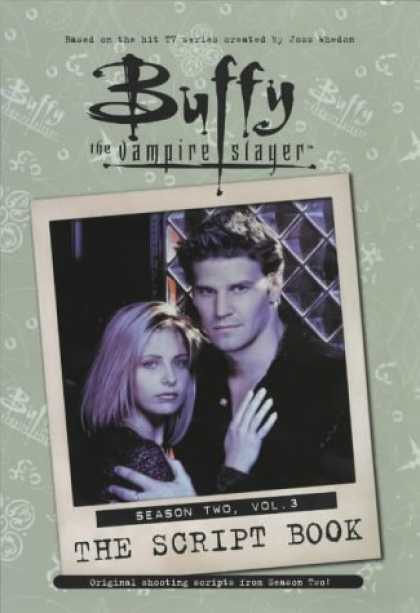Buffy the Vampire Slayer Books - Buffy the Vampire Slayer: The Script Book, Season Two, Volume 3 (v. 3)