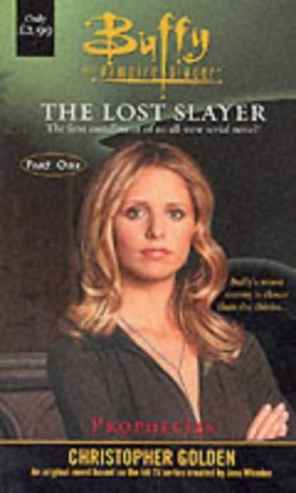 Buffy the Vampire Slayer Books - Buffy: The Lost Slayer: Prophecies Bk. 1 (Buffy the Vampire Slayer)