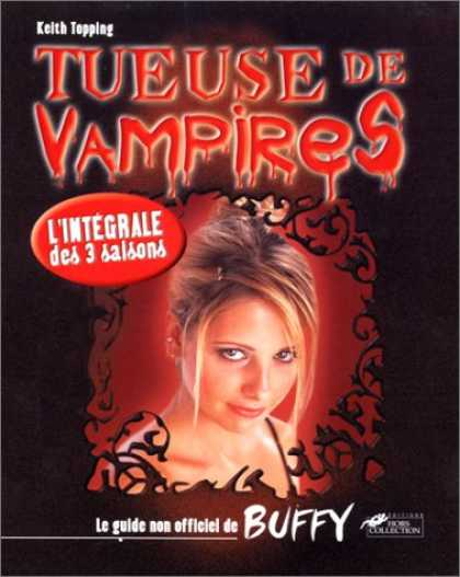 Buffy the Vampire Slayer Books - Tueuse de vampires : guide non officiel de Buffy