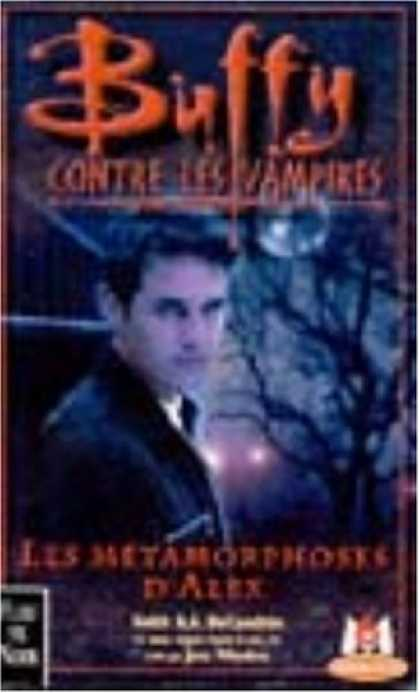 Buffy the Vampire Slayer Books - Buffy contre les vampires, tome 8 : Les M�tamorphoses d'Alex 1