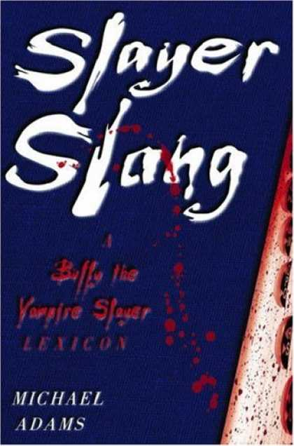 Buffy the Vampire Slayer Books - Slayer Slang: A Buffy the Vampire Slayer Lexicon