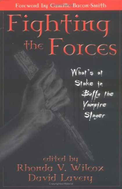 Buffy the Vampire Slayer Books - Fighting The Forces: What's At Stake In Buffy The Vampire Slayer?