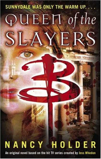 Buffy the Vampire Slayer Books - Queen of the Slayers (Buffy the Vampire Slayer)