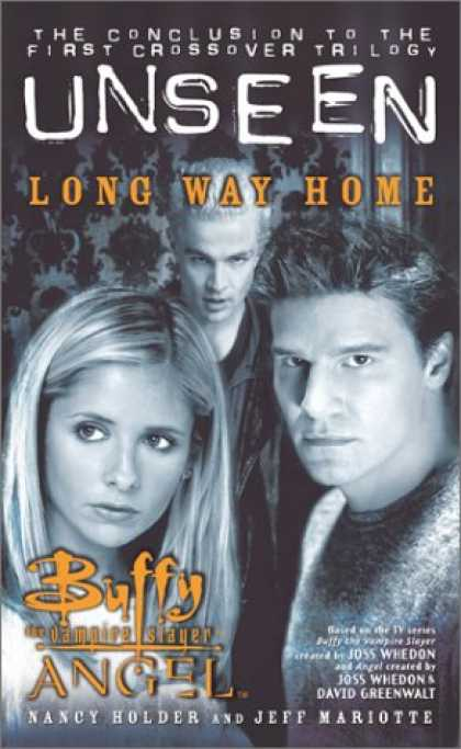 Buffy the Vampire Slayer Books - Long Way Home: The Unseen Trilogy, Book 3 (Buffy the Vampire Slayer and Angel cr