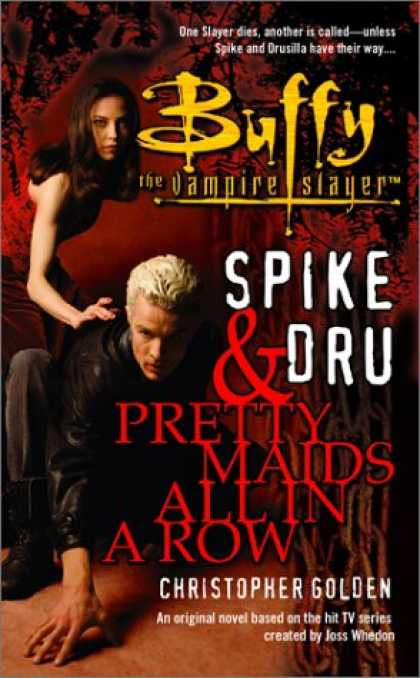 Buffy the Vampire Slayer Books - Spike and Dru: Pretty Maids All in a Row (Buffy the Vampire Slayer)