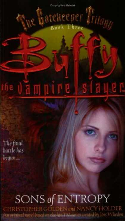 Buffy the Vampire Slayer Books - The Gatekeeper Trilogy, Book Three: Sons of Entropy (Buffy the Vampire Slayer) (