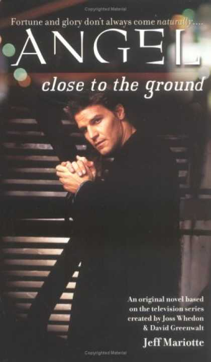 Buffy the Vampire Slayer Books - Close to the Ground (Angel)