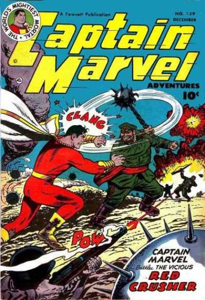 Captain Marvel Adventures 139 - The Worlds Mightiest Mortal - Captain Marval - Red Crusher - The Vicious - Clang - Clarence Beck