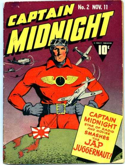 Captain Midnight 2 - Captain Midnight - Star Of The Radio And Movies - Smashes The Jap Juggernaut - Man Above Earth - Planes