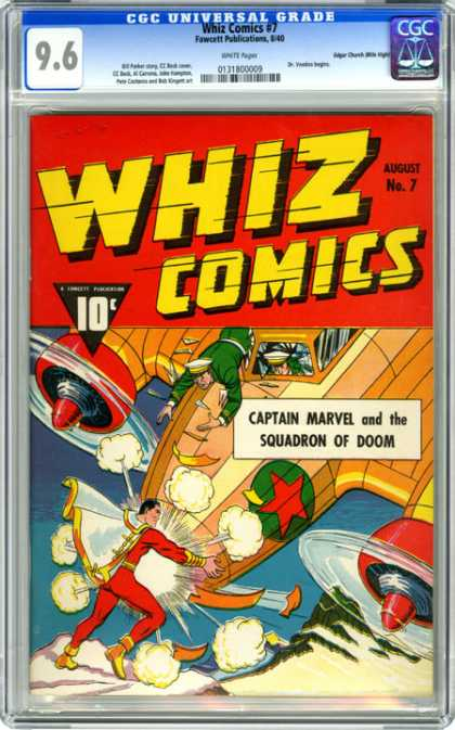 CGC Graded Comics - Whiz Comics #7 (CGC) - Whiz Comics - Captain Marvel - Squadron Of Doom - August - No7