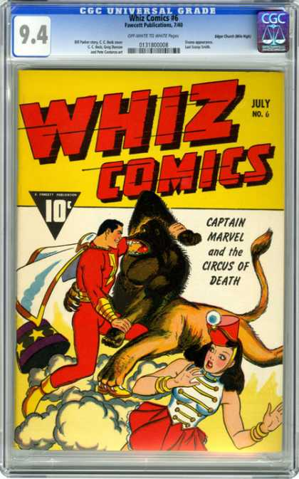 CGC Graded Comics - Whiz Comics #6 (CGC) - Whiz Comics - Issue Number 6 - Captain Marvel - Circus Of Death - Captain Marvel And The Circus Of Death