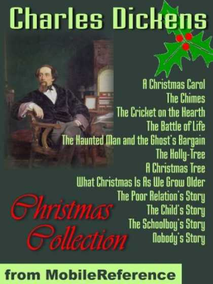 Charles Dickens Books - Christmas Collection by Charles Dickens: A Christmas Carol, A Christmas Tree, Th