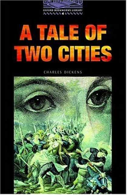 Charles Dickens Books - The Oxford Bookworms Library: Stage 4: 1,400 Headwords A Tale of Two Cities (Boo