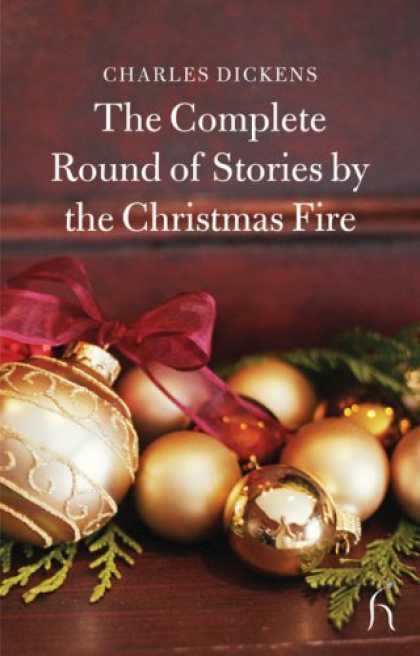 Charles Dickens Books - The Complete Round of Stories by the Christmas Fire (Hesperus Classics)