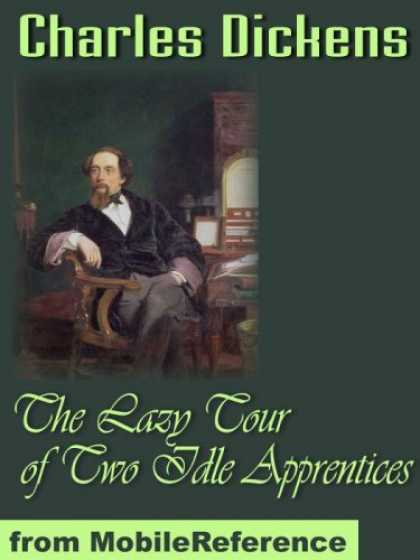 Charles Dickens Books - The Lazy Tour of Two Idle Apprentices by Charles Dickens. Published by MobileRef