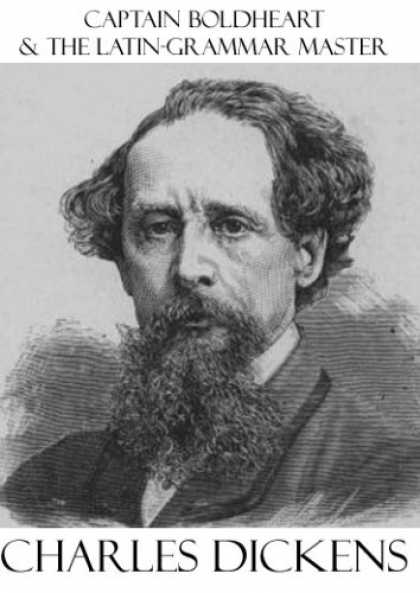 Charles Dickens Books - Captain Boldheart & the Latin-Grammar Master
