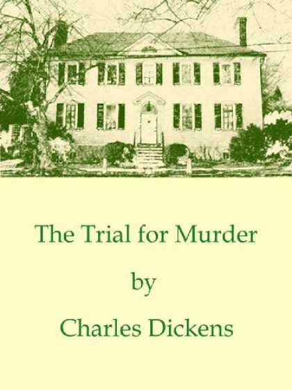 Charles Dickens Books - The Trial for Murder