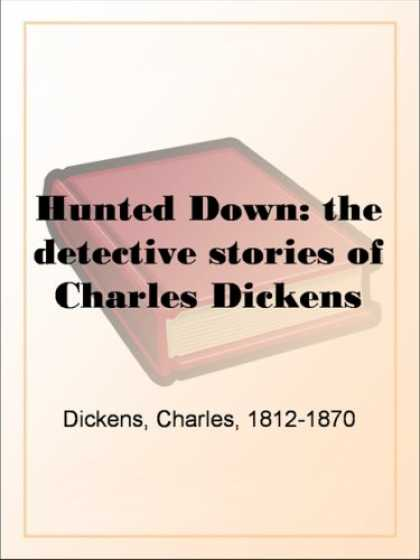Charles Dickens Books - Hunted Down: the detective stories of Charles Dickens