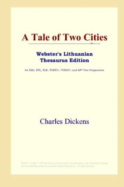 Charles Dickens Books - A Tale of Two Cities (Webster's Lithuanian Thesaurus Edition)