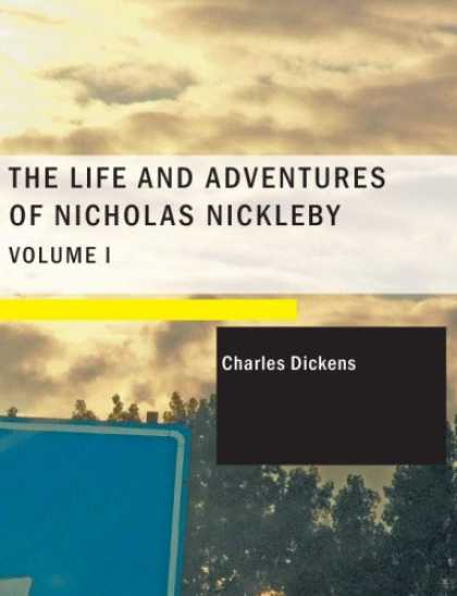 Charles Dickens Books - The Life and Adventures of Nicholas Nickleby- Volume 1 (Large Print Edition)