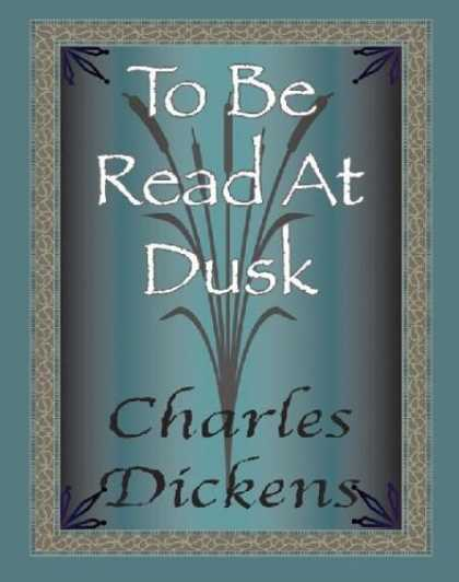 Charles Dickens Books - To be Read at Dusk