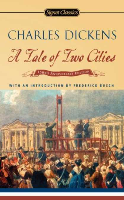 Charles Dickens Books - A Tale of Two Cities: 150th Anniversary (Signet Classics)