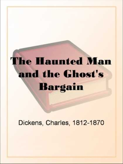 Charles Dickens Books - The Haunted Man and the Ghost's Bargain