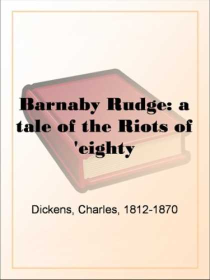 Charles Dickens Books - Barnaby Rudge: a tale of the Riots of 'eighty