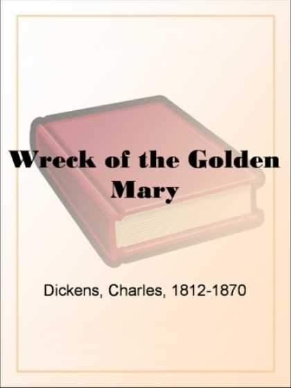Charles Dickens Books - Wreck of the Golden Mary