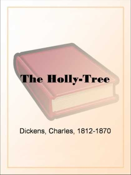 Charles Dickens Books - The Holly-Tree