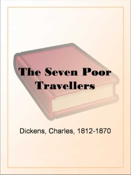 Charles Dickens Books - The Seven Poor Travellers