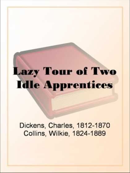 Charles Dickens Books - Lazy Tour of Two Idle Apprentices