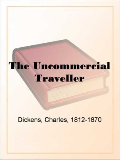 Charles Dickens Books - The Uncommercial Traveller