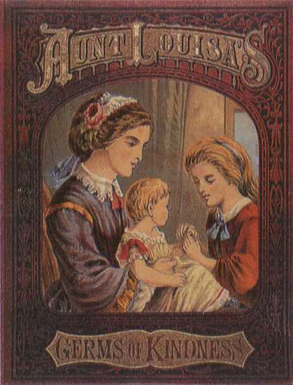 Children's Books - Aunt Louisa's Germs of Kindness (1870s)