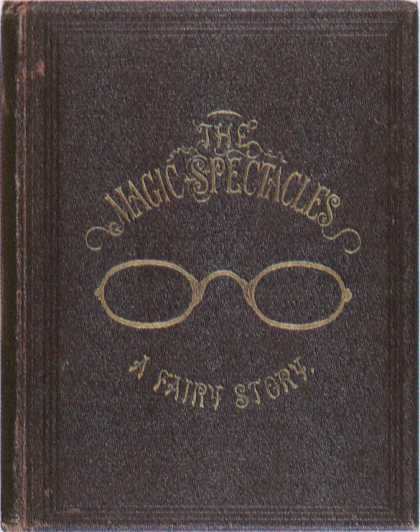 Children's Books - The Magic Spectacles (1860s)