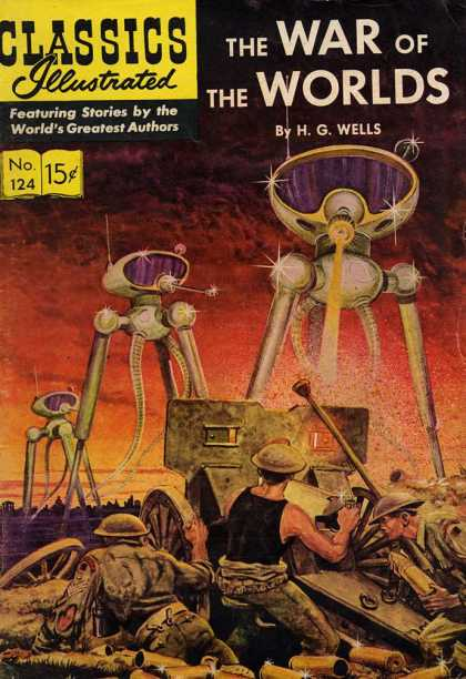 Classics Illustrated - The War of the Worlds - The War Of The Worlds - Hg Wells - No 124 - Army - Aliens