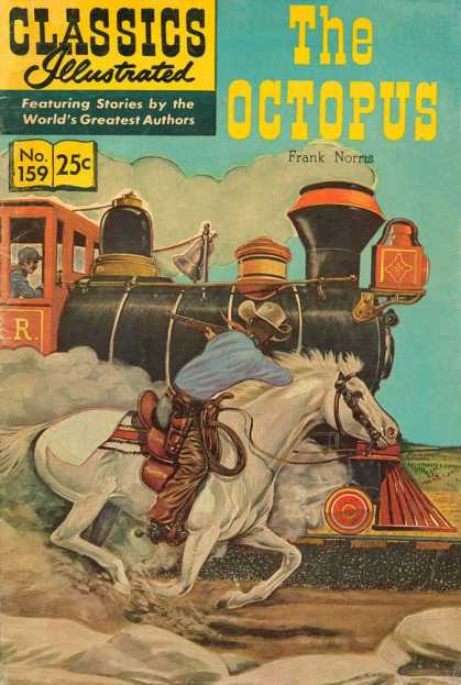 Classics Illustrated - The Octopus - Frank Norns - The Octopus - Locomotive - White Stallion - Riding Cowboy