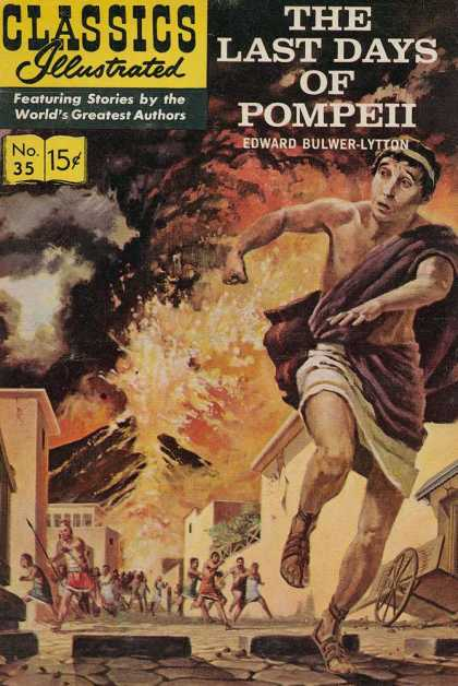 Classics Illustrated - The Last Days of Pompeii - No 35 - Classic - 15 Cents - Volcano - Man Running