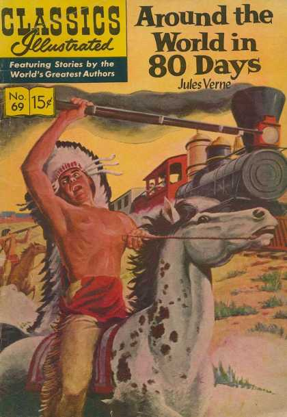 Classics Illustrated - Around the World in 80 Days - Train - Indians - Horse - Jules Verne - Around The World In 80 Days