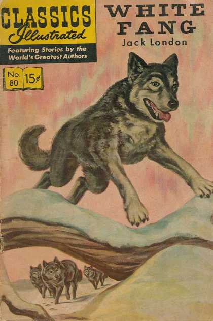 Classics Illustrated - White Fang - White Fang - Jack London - Wolves - Animals - Snow