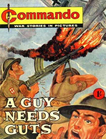 Commando 3 - Soldiers - Guns - Airplanes - Fire - A Guy Needs Guts